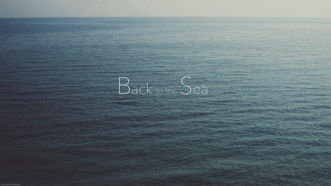 Back To The Sea / Обратно в море